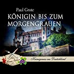 Königin bis zum Morgengrauen | Paul Grote