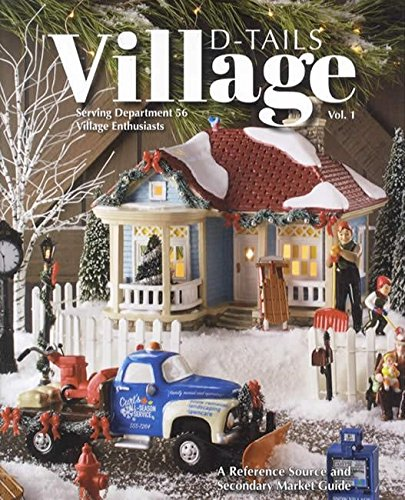 (Village D-Tails: Serving Department 56 Village Enthusiasts: A Reference Source and Secondary Market Guide)