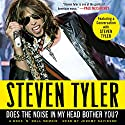 Does the Noise in My Head Bother You?: A Rock 'n' Roll Memoir Audiobook by Steven Tyler Narrated by Jeremy Davidson