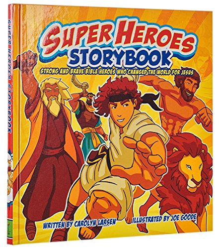 Super Heroes Storybook: Strong and Brave Bible Heros Who Changed the World For Jesus (Super Hero Child)