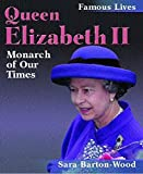 Queen Elizabeth II: Monarch of Our Times (Famous Lives)