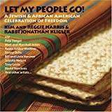 Let My People Go! A Jewish and African American Celebration of Freedom