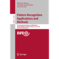 Pattern Recognition Applications and Methods: 7th International Conference, ICPRAM 2018, Funchal, Madeira, Portugal, January 16-18, 2018, Revised Selected ... Notes in Computer Science Book 11351)