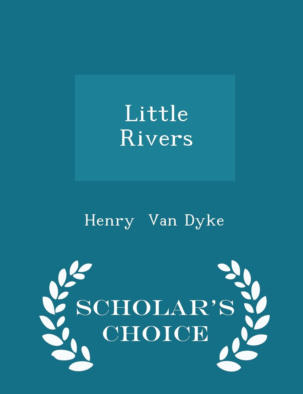 Little Rivers - Scholar's Choice Edition ebook
