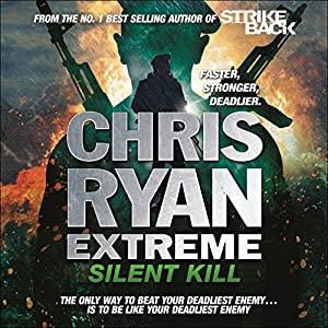 Chris Ryan Extreme: Silent Kill Audiobook