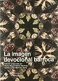img - for La Imagen Devocional Barroca book / textbook / text book