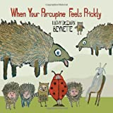 When Your Porcupine Feels Prickly, Kathy Dezarn Beynette, 076496318X