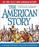 The American Story: 100 True Tales from American History by Armstrong, Jennifer (2006) Hardcover