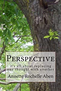 Perspective: it's all about replacing one thought with another