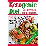Ketogen Diet 42 Recipes for Beginners: 14 Days to Rapid Fat Loss and Healthy Food ( Keto Diet Recipes, Keto Cleanse, Keto Meal Plan, Ketogenic Diet Menu)