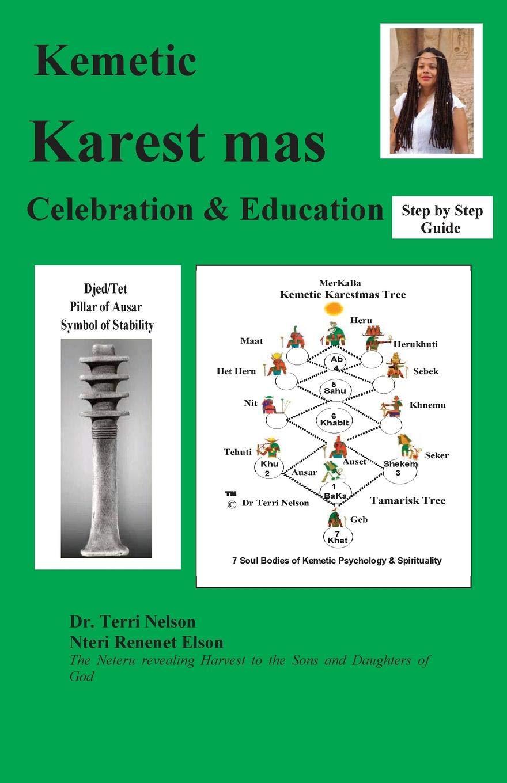 Kemetic Karest mas Celebration: Dr Terri Nelson, Adisa