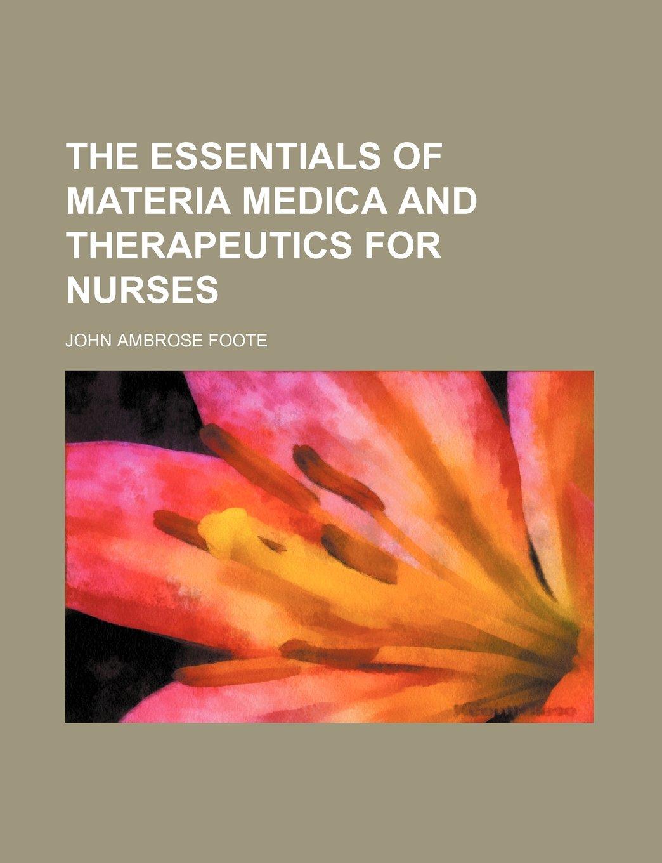 The essentials of materia medica and therapeutics for nurses: Amazon.es: John Ambrose Foote: Libros en idiomas extranjeros