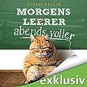 Morgens leerer, abends voller Hörbuch von Tobias Keller Gesprochen von: Matthias Keller