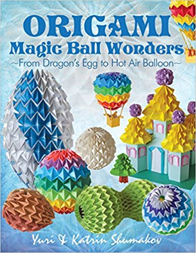 Origami Magic Ball Wonders From Dragons Egg To Hot Air Balloon