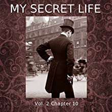 My Secret Life: Volume Two Chapter Ten Audiobook by Dominic Crawford Collins Narrated by Dominic Crawford Collins