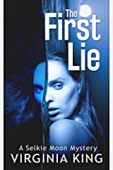 The First Lie (The Mysteries of Selkie Moon) (Book 1)