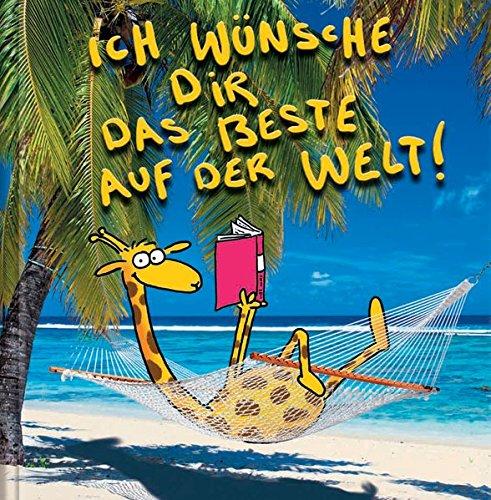 Ich wünsche dir das Beste auf der Welt!: Cartoon-Geschenkbuch Gebundenes Buch – 1. Mai 2012 Korsch Verlag Alexander Holzach 3782775953 Alles Gute