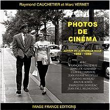 Photos De Cinema: Autour De La Nouvelle Vague: 1958-1968