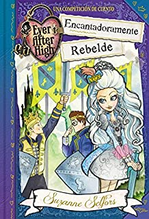 Encantadoramente Rebelde (Serie Ever After High)