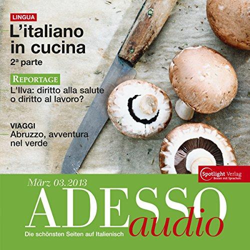 ADESSO Audio - L'italiano in cucina 2. 3/2013: Italienisch lernen Audio - Kochen auf Italienisch