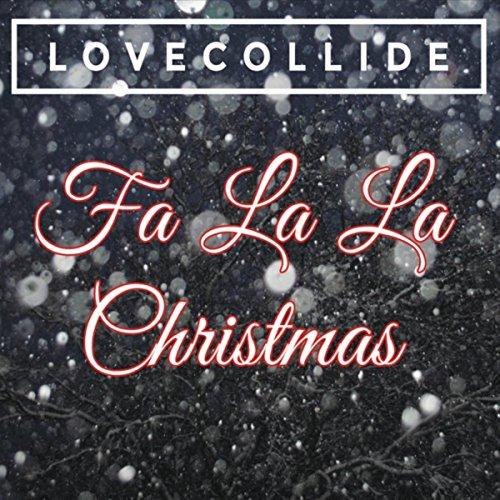 Fa La La Christmas by LoveCollide on Amazon Music - Amazon.com