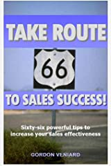 Take Route 66 to Sales Success! Kindle Edition