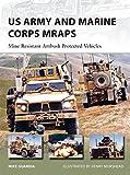 US Army and Marine Corps MRAPs: Mine Resistant Ambush Protected Vehicles (New Vanguard)