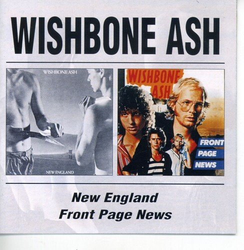 Wishbone Ash: New England/Front Page News (Audio CD)