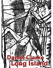 Daniel Clarke: Long Island: Works on Paper