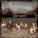 : Cherryholmes III - Don't Believe