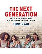 The Next Generation: Preparing Today's Kids for an Extraordinary Future