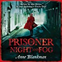 Prisoner of Night and Fog Hörbuch von Anne Blankman Gesprochen von: Heather Wilds
