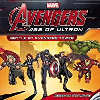 Marvel's Avengers: Age of Ultron: Battle at Avengers Tower (Marvel Avengers: Age of Ultron)