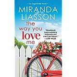 The Way You Love Me: Includes a bonus novella (Angel Falls, 2)