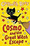 Cosmo and the Great Witch Escape, Gwyneth Rees, 033043733X