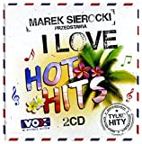 Santana / Jennifer Lopez / Sean Kingston: Marek Sierocki Przedstawia: I Love Hot Hits [2CD]