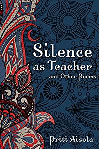 Silence As Teacher And Other Poems by Priti Aisola ebook deal