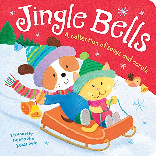 Jingle Bells: A Collection of Songs and Carols (Christmas Songs For School)