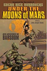 Under the Moons of Mars: New Adventures on Barsoom Kindle Edition