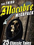 The Third Macabre Megapack: 25 Classic Tales of Horror
