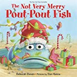 img - for The Not Very Merry Pout-Pout Fish (A Pout-Pout Fish Adventure) book / textbook / text book