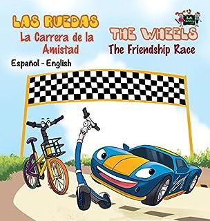Las Ruedas- La Carrera de la Amistad The Wheels- The Friendship Race: Spanish