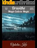 Draoithe: Magic Calls to Magic: Volume Three