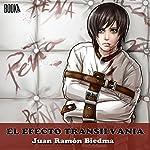 El Efecto Transilvania [The Transylvania Effect] | Juan Ramón Biedma