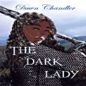 The Dark Lady Audiobook by Dawn Chandler Narrated by Ashton Greso