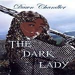 The Dark Lady | Dawn Chandler