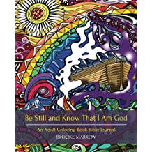 Be Still and Know That I Am God: An Adult Coloring Book Bible Journal