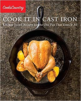 Cook It In Cast Iron Kitchen Tested Recipes For The One Pan That Does It All Cook S Country Amazon Co Uk America S Test Kitchen 9781940352480 Books