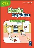 Résoudre des problèmes - Cahier de l'élève CE2