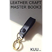 LEATHER CRAFT MASTER BOOK 3: belt loop (English Edition)